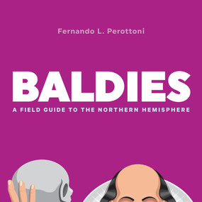 Baldies (A Field Guide to the Northern Hemisphere) by Fernando L. Perottoni, 9780761189152