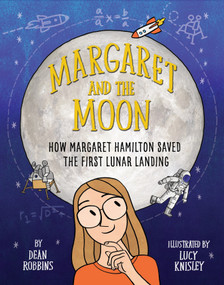 Margaret and the Moon by Dean Robbins, Lucy Knisley, 9780399551857