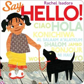 Say Hello! - 9780399256325 by Rachel Isadora, Rachel Isadora, 9780399256325