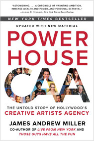 Powerhouse (The Untold Story of Hollywood's Creative Artists Agency) - 9780062441386 by James Andrew Miller, 9780062441386