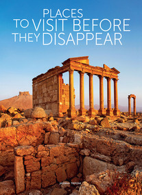 Places to Visit Before They Disappear by Jasmina Trifoni, 9788854410954