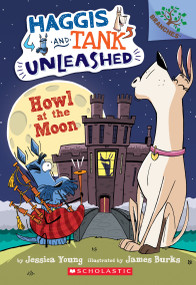 Howl at the Moon: A Branches Book (Haggis and Tank Unleashed #3) by Jessica Young, James Burks, 9781338045253