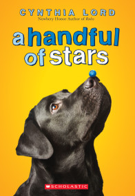 A Handful of Stars - 9780545700283 by Cynthia Lord, 9780545700283