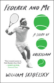 Federer and Me (A Story of Obsession) - 9781501133947 by William Skidelsky, 9781501133947