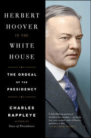 Herbert Hoover in the White House (The Ordeal of the Presidency) - 9781451648683 by Charles Rappleye, 9781451648683