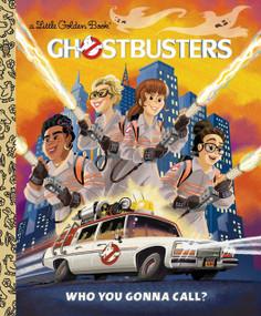 Ghostbusters: Who You Gonna Call (Ghostbusters 2016) by John Sazaklis, Alan Batson, 9781524714918