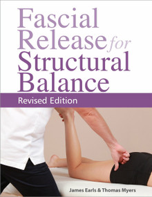 Fascial Release for Structural Balance, Revised Edition by Thomas Myers, James Earls, 9781623171001