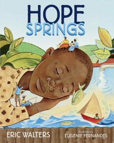 Hope Springs by Eric Walters, Eugenie Fernandes, 9781770495302