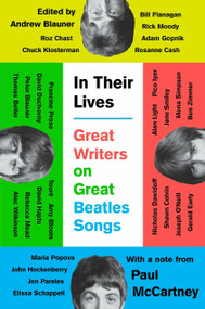In Their Lives (Great Writers on Great Beatles Songs) by Andrew Blauner, 9780735210691