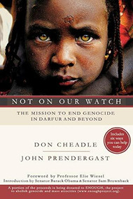 Not on Our Watch (The Mission to End Genocide in Darfur and Beyond) by Don Cheadle, John Prendergast, 9781401303358