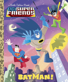 Batman! (DC Super Friends) by Billy Wrecks, Ethen Beavers, 9780307931030