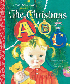The Christmas ABC by Florence Johnson, Eloise Wilkin, 9780307978912