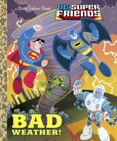 Bad Weather! (DC Super Friends) by Frank Berrios, Ethen Beavers, 9780385384407