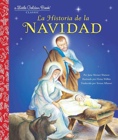 La Historia de la Navidad (The Story of Christmas Spanish Edition) by Jane Werner Watson, Eloise Wilkin, 9780399552052