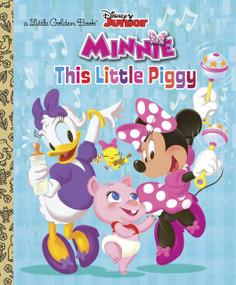 This Little Piggy (Disney Junior: Minnie's Bow-toons) by Jennifer Liberts Weinberg, RH Disney, 9780736432344