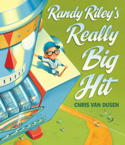 Randy Riley's Really Big Hit by Chris Van Dusen, Chris Van Dusen, 9780763649463
