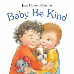 Baby Be Kind by Jane Cowen-Fletcher, Jane Cowen-Fletcher, 9780763656478
