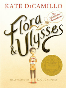Flora and Ulysses (The Illuminated Adventures) by Kate DiCamillo, K. G. Campbell, 9780763660406