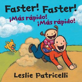 Faster! Faster!/Mas Rapido!  Mas Rapido! by Leslie Patricelli, Leslie Patricelli, 9780763666118