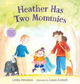 Heather Has Two Mommies by Leslea Newman, Laura Cornell, 9780763666316