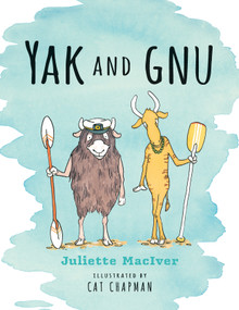 Yak and Gnu by Juliette MacIver, Cat Chapman, 9780763675615