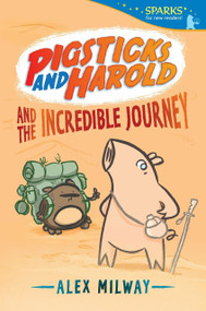 Pigsticks and Harold and the Incredible Journey - 9780763681050 by Alex Milway, Alex Milway, 9780763681050