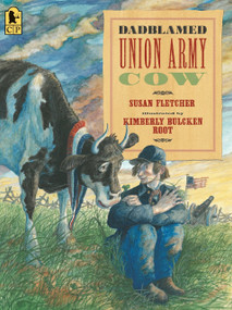 Dadblamed Union Army Cow - 9780763687700 by Susan Fletcher, Kimberly Bulcken Root, 9780763687700
