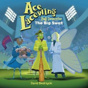 Ace Lacewing, Bug Detective: The Big Swat by David Biedrzycki, David Biedrzycki, 9781570917479