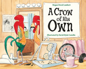 A Crow of His Own by Megan Dowd Lambert, David Hyde Costello, 9781580894470