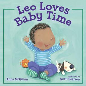 Leo Loves Baby Time by Anna McQuinn, Ruth Hearson, 9781580896658