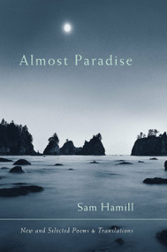 Almost Paradise (New and Selected Poems and Translations) by Sam Hamill, 9781590301845