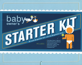 The Baby Owner's Starter Kit by Louis Borgenicht, M.D., Joe Borgenicht, D.A.D., 9781594741753