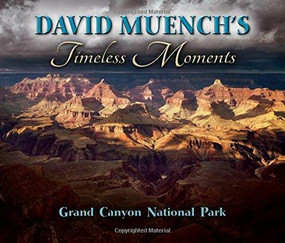 David Muench's Timeless Moments by David Meunch, 9781560376804