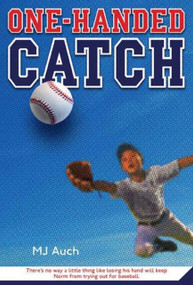 One-Handed Catch by MJ Auch, 9780312535759