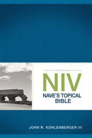 Zondervan NIV Nave's Topical Bible - 9780310534884 by John R. Kohlenberger III, 9780310534884
