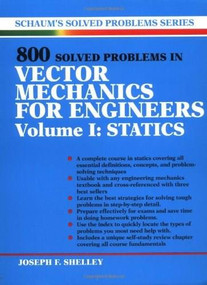 800 Solved Problems Invector Mechanics for Engineers, Vol. I: Statics by Joseph F. Shelley, 9780070568358