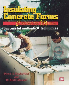 Insulating Concrete Forms Construction Manual by W. Keith Munsell, Peter A. Vanderwerf, 9780070670327