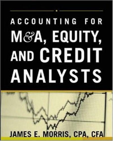 Accounting for M&A, Credit, & Equity Analysts by James Morris, 9780071429696