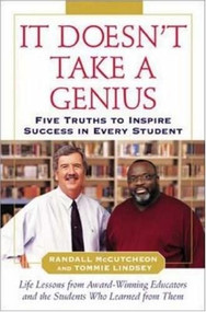 It Doesn't Take A Genius (Five Truths to Inspire Success in Every Student) by Tommie Lindsey, Randall McCutcheon, 9780071460842