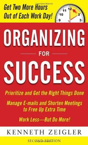 Organizing for Success, Second Edition by Kenneth Zeigler, 9780071739566