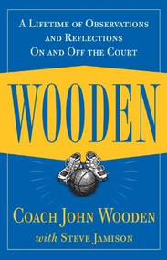 Wooden: A Lifetime of Observations and Reflections On and Off the Court by John Wooden, 9780809230419