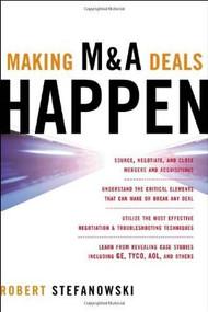 Making M&A Deals Happen by Robert Stefanowski, 9780071447409