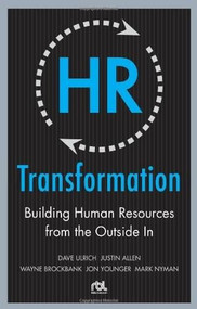 HR Transformation: Building Human Resources From the Outside In by Wayne Brockbank, Dave Ulrich, Jon Younger, Mark Nyman, Justin Allen, 9780071638708