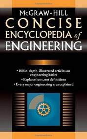 McGraw-Hill Concise Encyclopedia of Engineering by McGraw Hill, 9780071439527