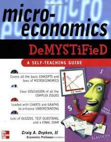 Microeconomics Demystified (A Self-Teaching Guide) by Craig Depken, 9780071459112
