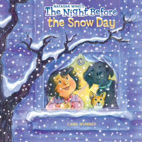 The Night Before the Snow Day by Natasha Wing, Amy Wummer, 9780399539428