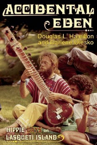 Accidental Eden (Hippie Days on Lasqueti Island) by Douglas Hamilton, Darlene Kay Olesko, 9781927575529
