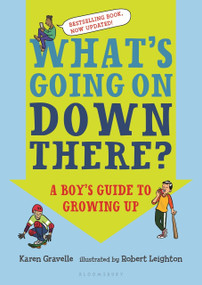 What's Going on Down There? (A Boy's Guide to Growing Up) by Karen Gravelle, Robert Leighton, 9781681193618