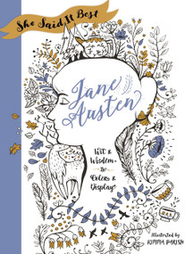 She Said It Best: Jane Austen (Wit & Wisdom to Color & Display) by Kimma Parish, 9781250134561