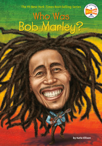 Who Was Bob Marley? by Katie Ellison, Who HQ, Gregory Copeland, 9780448489193